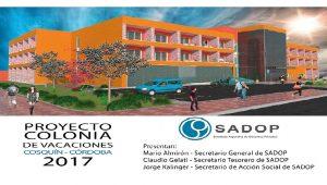 Lee más sobre el artículo SADOP construirá un complejo turístico en Cosquín