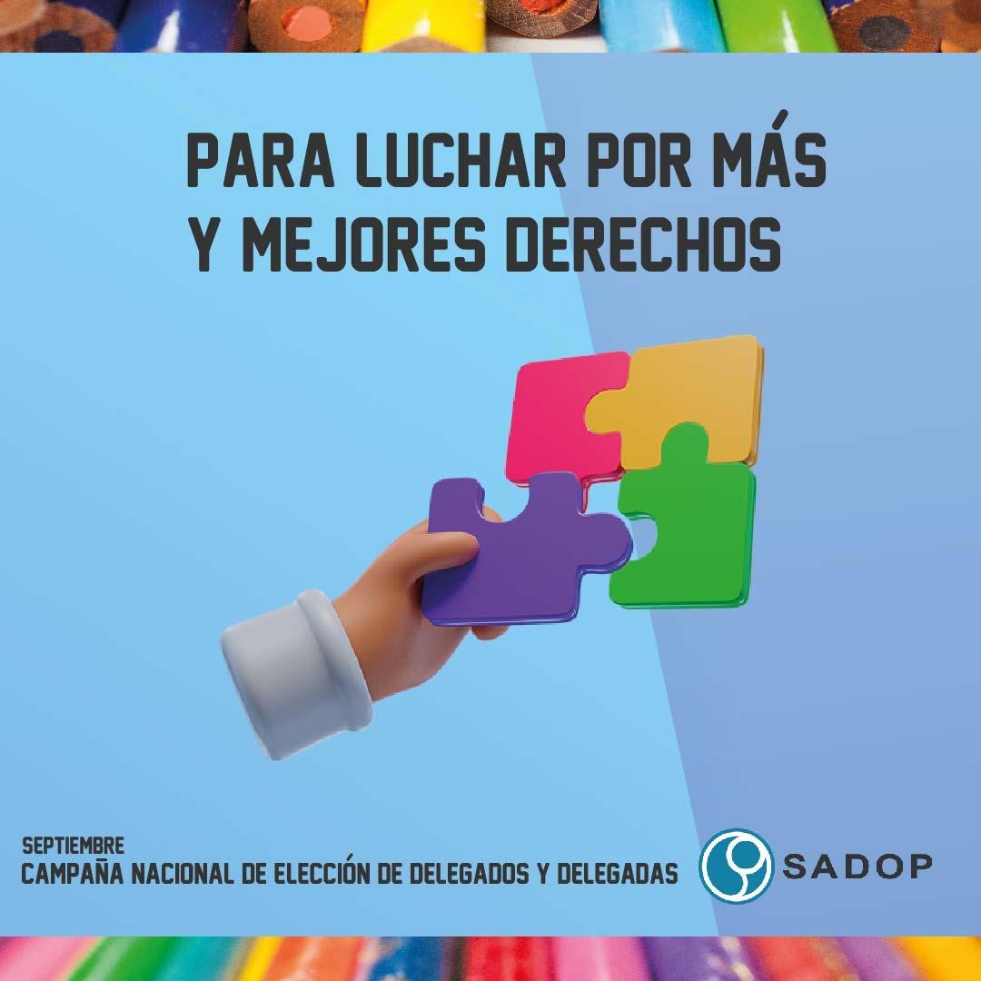 En este momento estás viendo SADOP lanza una campaña nacional para elegir delegados/as